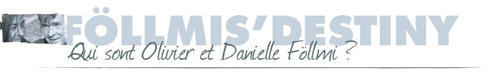 Follmis' Destiny : Qui sont Olivier et Danielle Föllmi ?